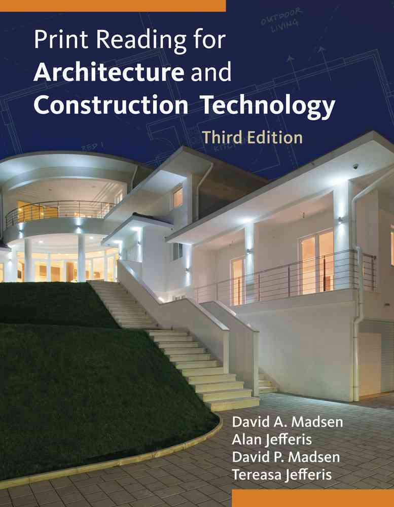 Print Reading for Architecture and Construction Technology By Madsen, David A./ Jefferis, Alan/ Madsen, David P./ Jefferis, Tereasa